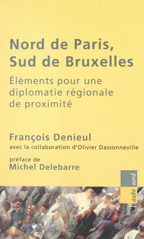 Nord de Paris, sud de Bruxelles : éléments pour une diplomatie régionale de proximité