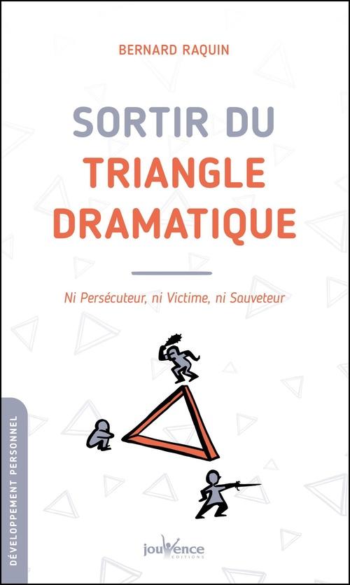 Bernard Raquin Sortir du triangle dramatique
