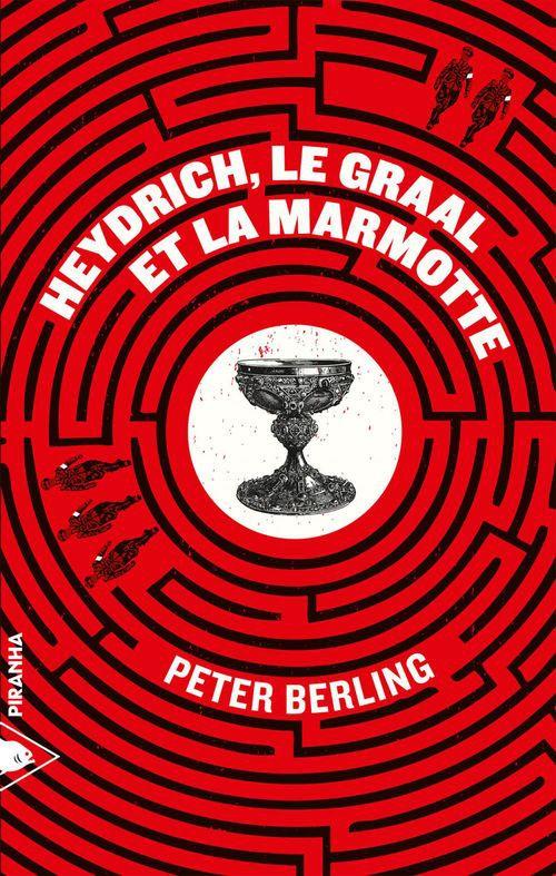 Peter BERLING Heydrich, le Graal et la marmotte