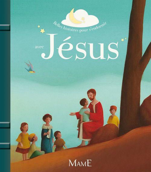 Charlotte Grossetete Belles histoires pour s'endormir avec Jésus