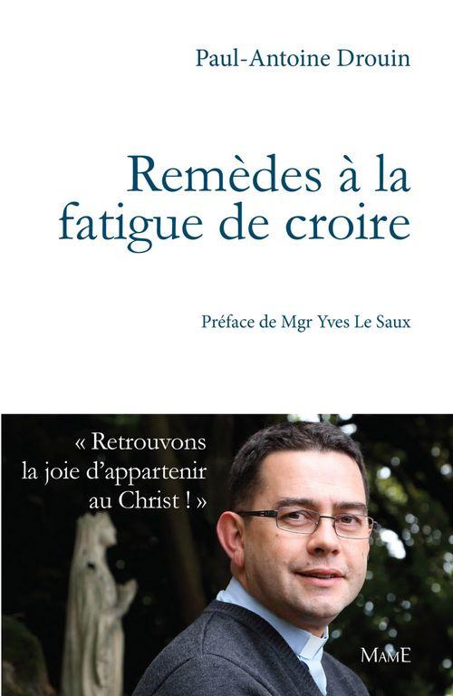 Paul-Antoine Drouin Remèdes à la fatigue de croire