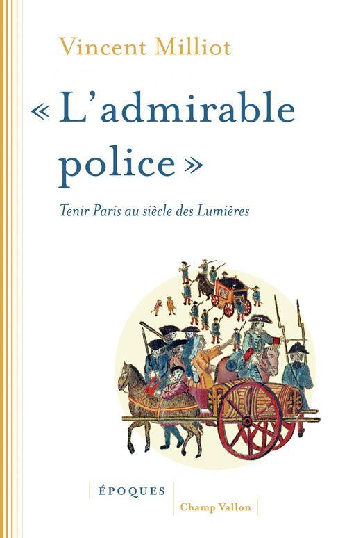 Vincent MILLIOT « L'admirable police »