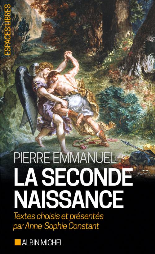 Pierre Emmanuel La Seconde naissance