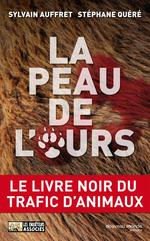 La peau de l'ours ; le livre noir du trafic d'animaux