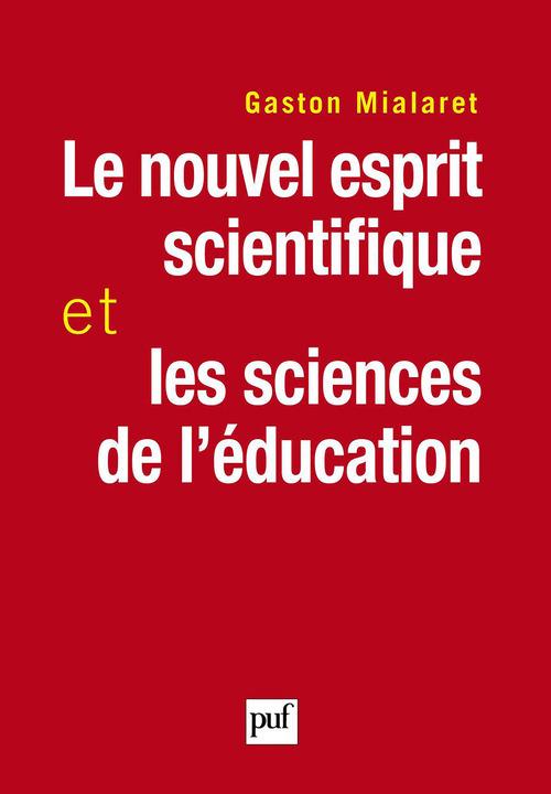 Gaston Mialaret Le nouvel esprit scientifique et les sciences de l'éducation