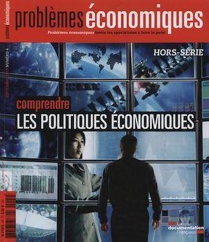 Problèmes économiques : Comprendre les politiques économiques - Hors-série n°4