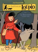 Les aventures de Loupio t.1 ; la rencontre et autres rcits