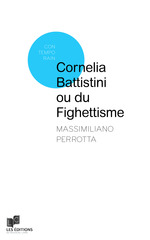 Cornelia Battistini ou du Fighettisme