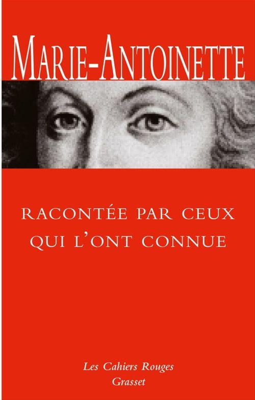Collectif Marie-Antoinette racontée par ceux qui l'ont connue