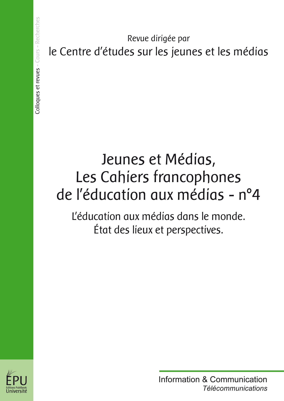 Collectif Les cahiers francophones de l'éducation aux médias t.4 ; jeunes et médias