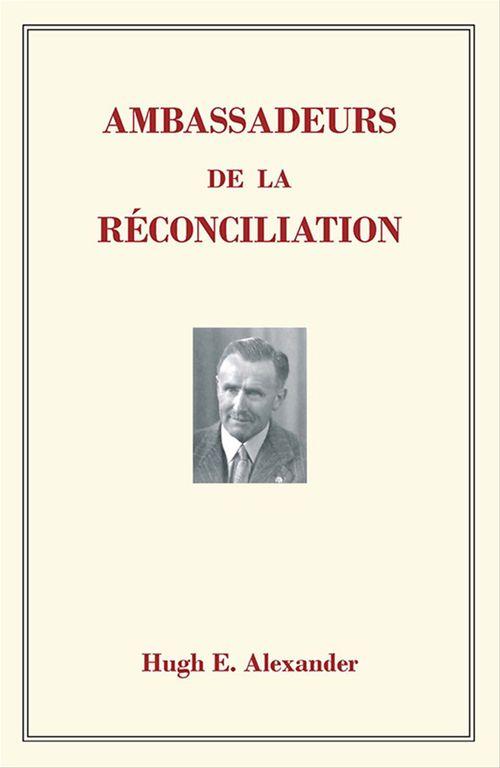 Hugh E. Alexander Ambassadeurs de la réconciliation