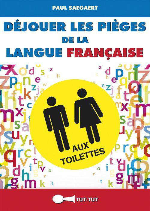 Paul Saegaert Déjouer les pièges de la langue française aux toilettes