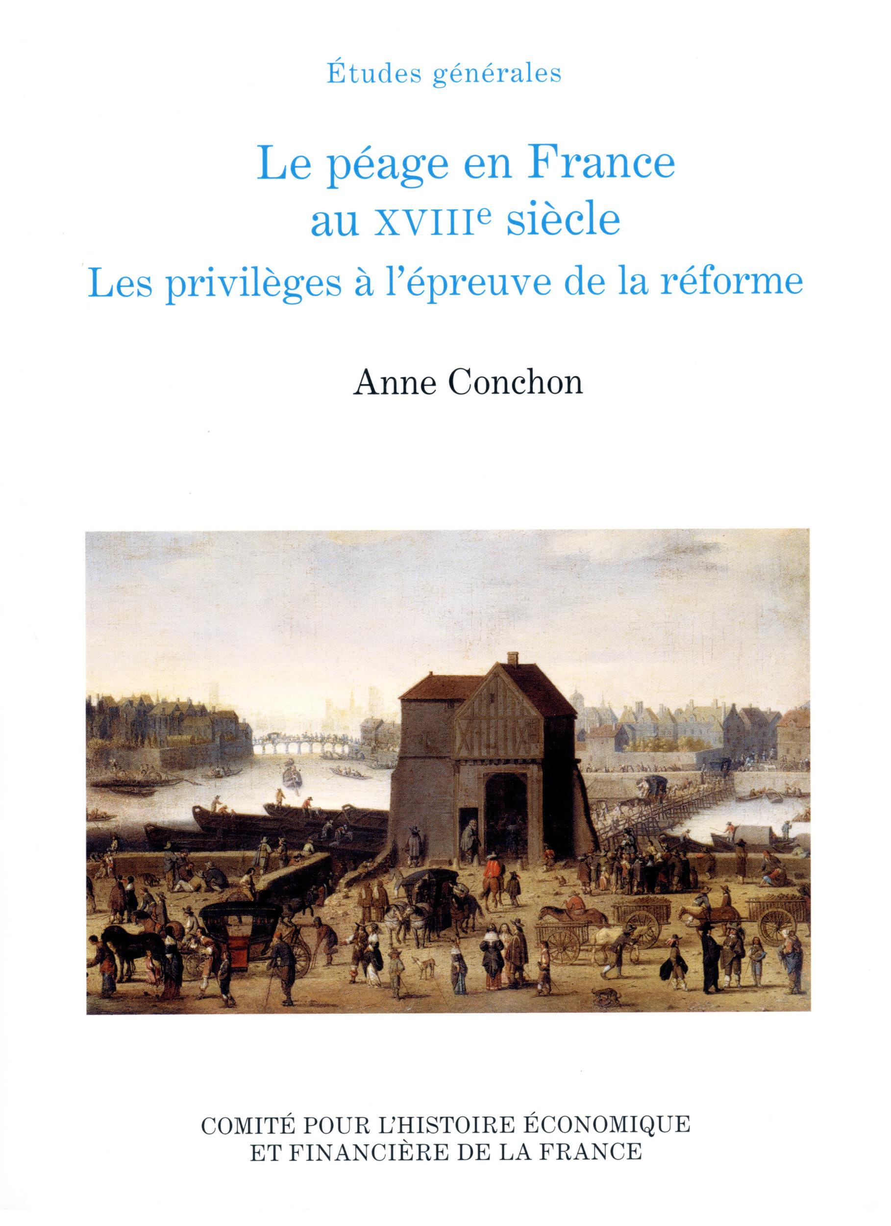 Anne Conchon Le péage en France au XVIIIe siècle