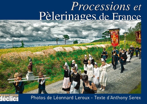 Anthony Serex Processions et pèlerinages de France