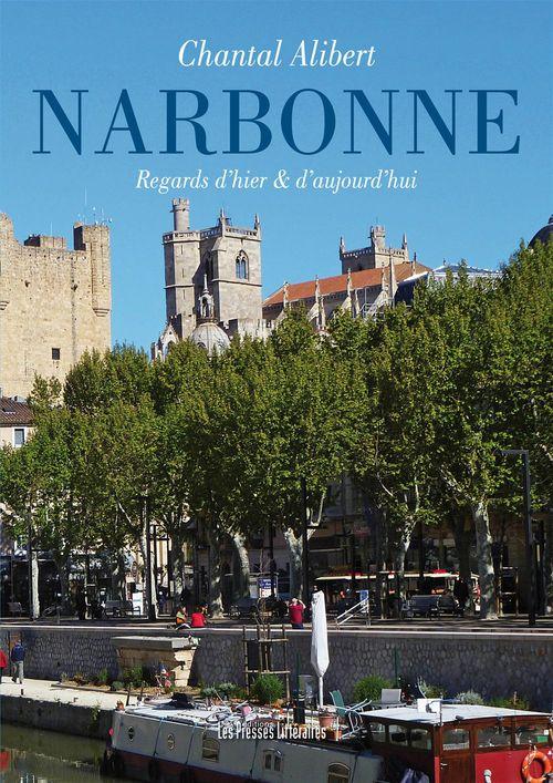 Narbonne regards d'hier et d'aujourd'hui