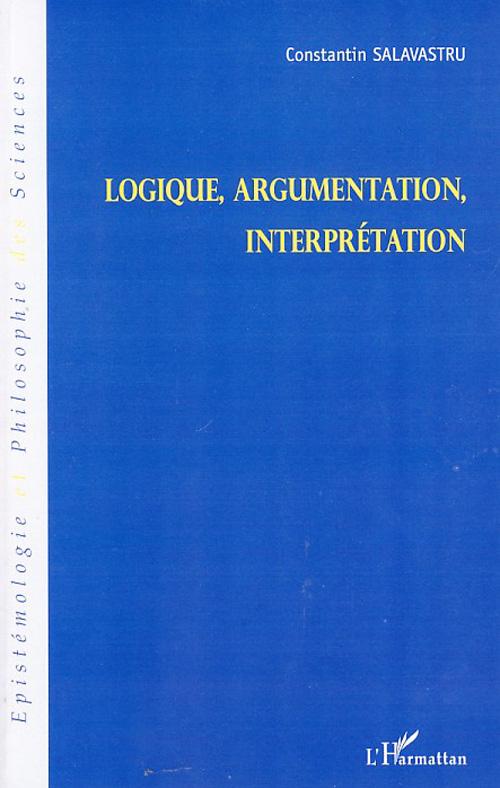 Constantin Salavastru Logique, argumentation, interprétation
