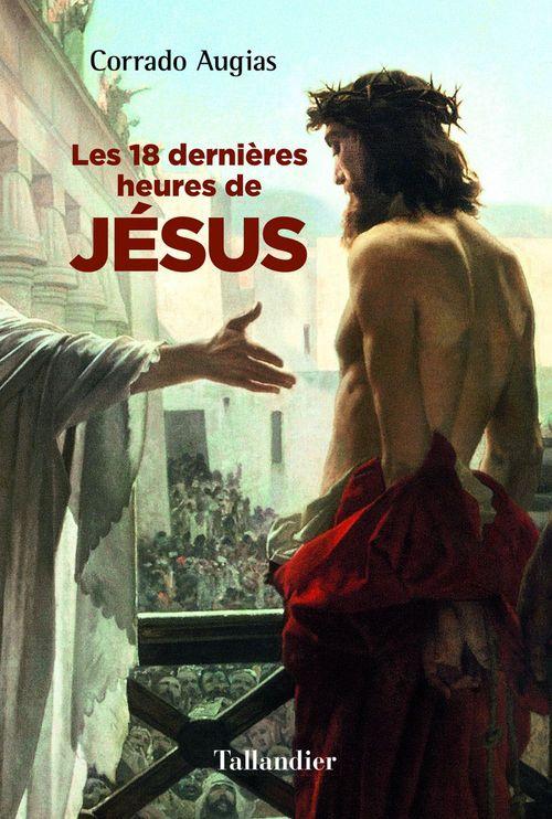 Corrado AUGIAS Les 18 dernières heures de Jésus