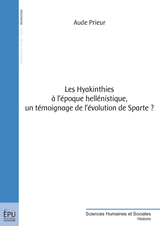 Aude Prieur Les Hyakinthies à l'époque hellénistique, un témoignage de l'évolution de Sparte ?