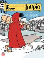 Les aventures de Loupio t.2 ; les chasseurs et autres rcits