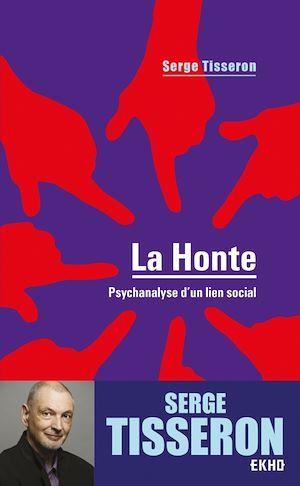 La honte ; psychanalyse d'un lien social (4e édition)