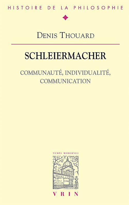 Schleiermacher. Communauté, individualité, communication