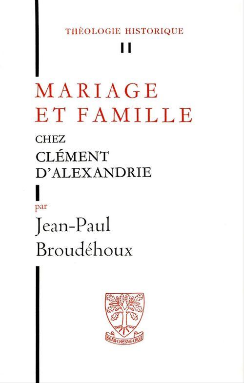 Jean-Paul Broudehoux Mariage et famille chez Clément d´Alexandrie