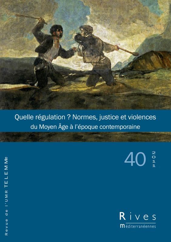 TELEMME - UMR 6570 40 | 2011 - Quelle régulation ? Normes, justice et violences - Rives