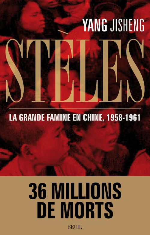 Stèle ; la grande famine en Chine, 1958-1961