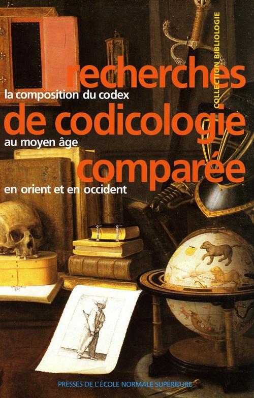 Recherches de codicologie comparée ; la composition du codex au moyen-âge en orient et en occident