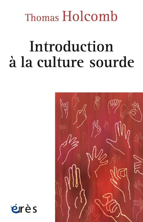 Thomas K. HOLCOMB Introduction à la culture sourde