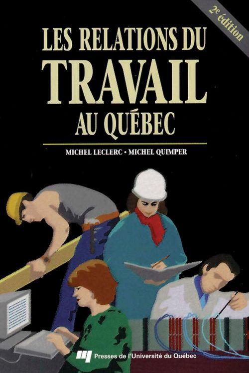 Michel Leclerc Les relations du travail au Québec, 2e édition