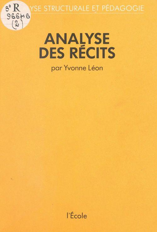 Yvonne Léon Analyse des récits : analyse structurale et pédagogie