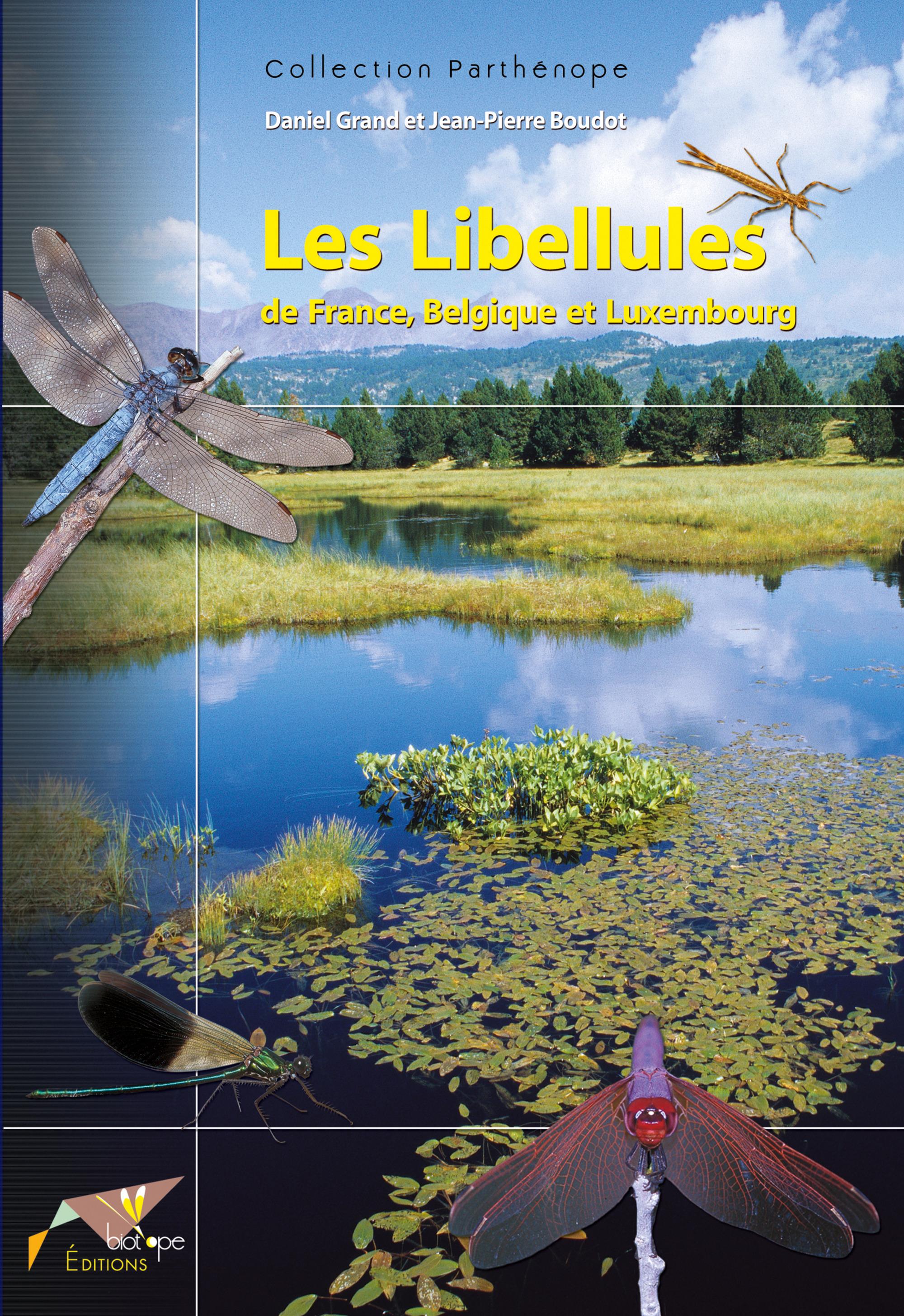 Daniel  Grand Les Libellules de France, Belgique et Luxembourg