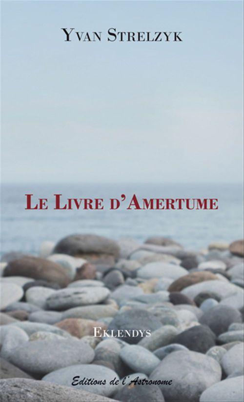 Yvan Strelzyk Le Livre d'Amertume