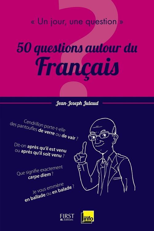Jean-Joseph JULAUD Un jour, une question : 50 leçons autour du francais
