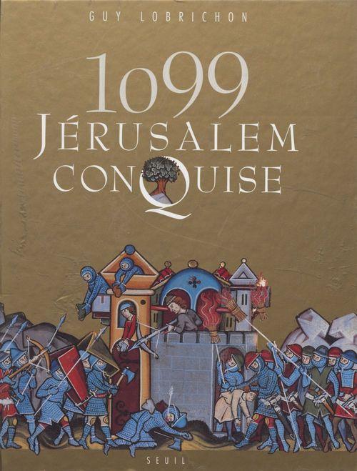 1099 : Jérusalem conquise