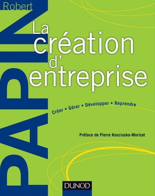 Robert Papin La création d'entreprise