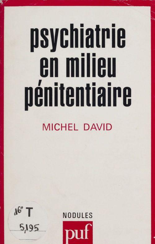 Michel David Psychiatrie en milieu pénitentiaire