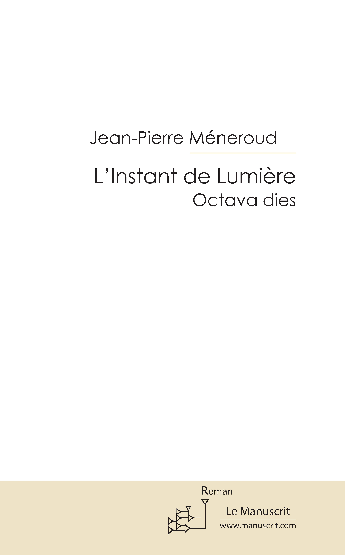 Jean-Pierre Méneroud L'Instant de lumière