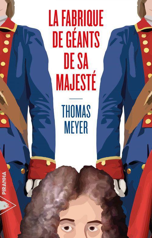 Thomas MEYER La Fabrique de géants de Sa Majesté