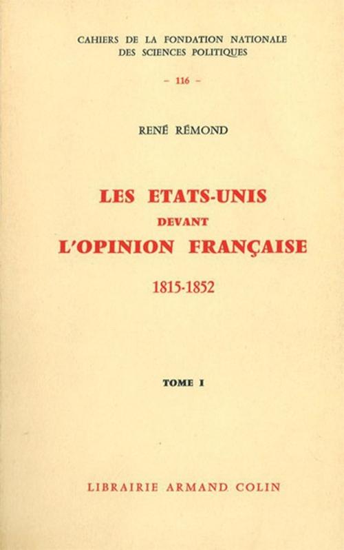 René Rémond Les Etats-Unis devant l'opinion française 1815-1852