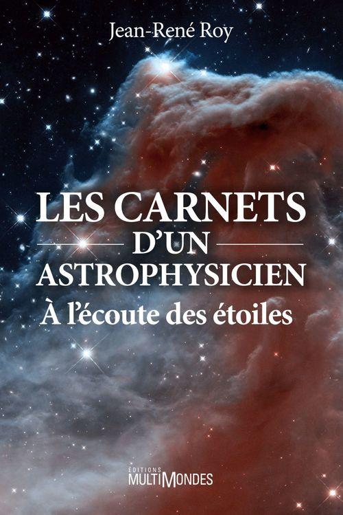 Jean-René Roy Les carnets d´un astrophysicien