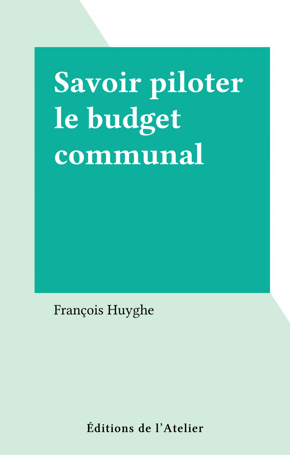 François Huyghe Savoir piloter le budget communal