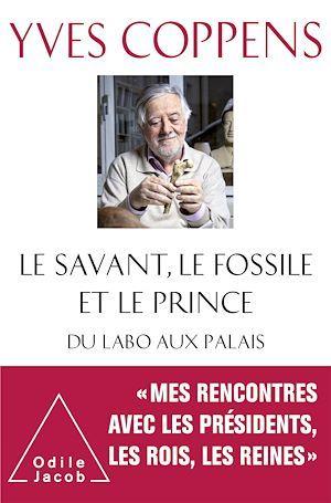 Le savant, le fossile et le prince ; du labo au palais