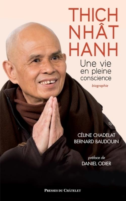 Bernard Baudouin Thich Nhât Hanh, une vie en pleine conscience