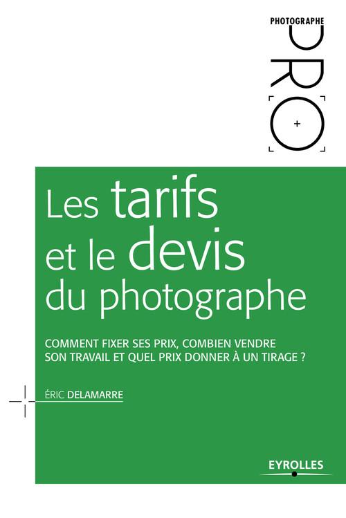 Eric Delamarre Les tarifs et le devis du photographe