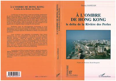 Thierry Sanjuan À l'ombre de Hong Kong ; le delta de la Rivière des Perles