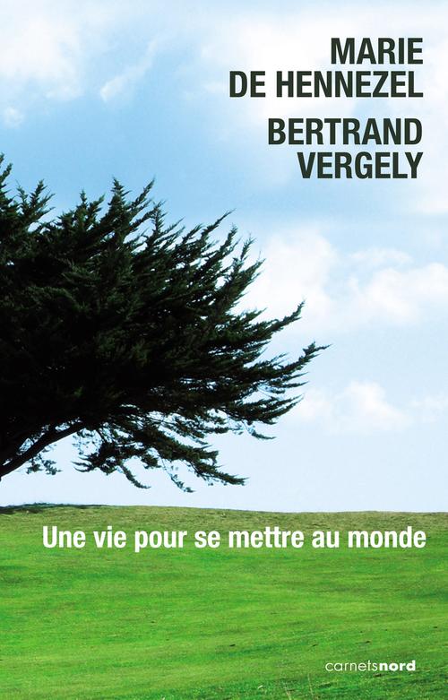 Bertrand Vergely Une vie pour se mettre au monde