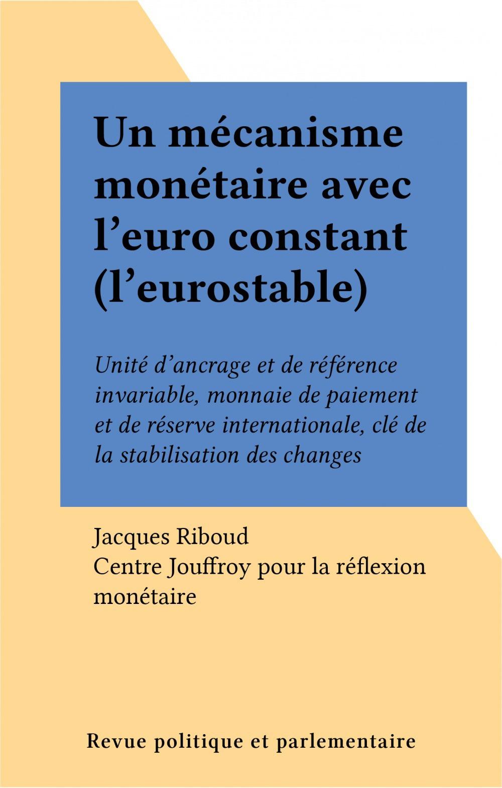 Un mécanisme monétaire avec l'euro constant (l'eurostable)