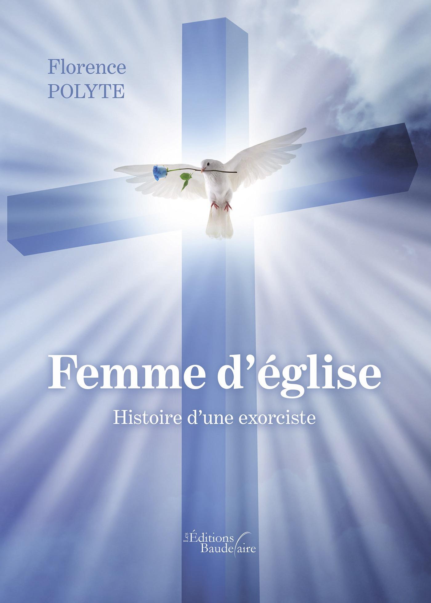Florence Polyte Femme d'église - Histoire d'une exorciste
